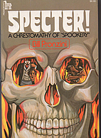 Specter! A Chrestomathy of Spookery by Bill…
