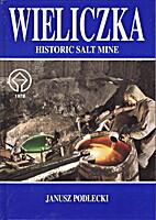 Wieliczka Historic Salt Mine by Janusz…