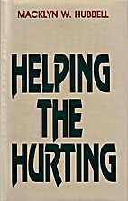Helping the Hurting by Macklyn W. Hubbell