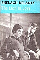 The lion in love: A play by Shelagh Delaney