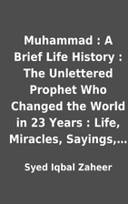 Muhammad : A Brief Life History : The…