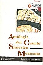 Antología del Cuento Siniestro Mexicano by…