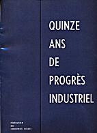 1960 - Quinze ans de progrès industriel by…