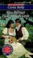 Miss Billings Treads the Boards by Carla…