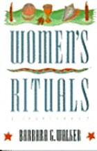Women's Rituals: A Sourcebook by Barbara G.…
