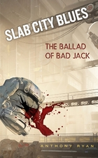 Slab City Blues: The Ballad of Bad Jack by…