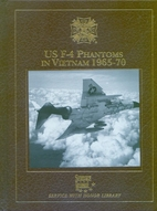 US F-4 Phantoms in Vietnam 1965-70 by Peter…