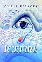Icefire (The Last Dragon Chro) by Chris…