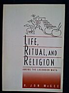 Life, Ritual, and Religion Among the…