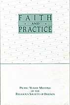 Faith and practice of Pacific Yearly Meeting…