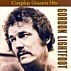 Gordon Lightfoot - Complete Greatest Hits by…
