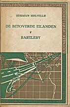 De betoverde eilanden / Bartleby by Herman…