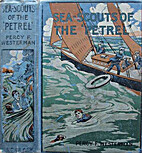 The Sea Scouts Of The Petrel by Percy F.…