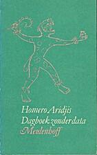 Dagboek zonder data by Homero Aridjis
