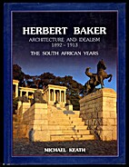 Herbert Baker: Architecture and Idealism,…