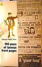 Chicago Daily News, 100 years of famous…