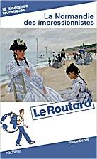 La Normandie des impressionnistes (Le…