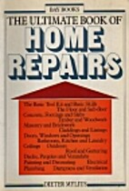 The Ultimate Book of Home Repairs by Dieter…