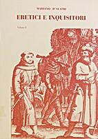 Ereciti e Inquisitori. Volume I by Mariano…
