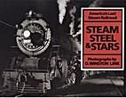 Steam, Steel, and Stars: America's Last…