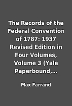 The Records of the Federal Convention of…