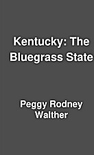 Kentucky: The Bluegrass State by Peggy…