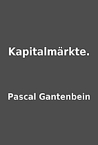 Kapitalmärkte. by Pascal Gantenbein