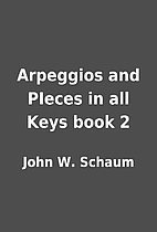 Arpeggios and PIeces in all Keys book 2 by…