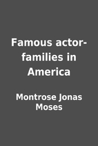 Famous actor-families in America by Montrose…