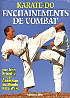 Karate-Do, Enchaînements de combat by Jean…