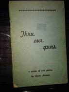 Thru Our Guns. by Aaron Kramer