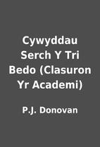 Cywyddau Serch Y Tri Bedo (Clasuron Yr…