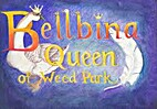 Bellbina Queen of Weed Park by Laura…