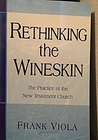 Rethinking the Wineskin: The Practice of the…