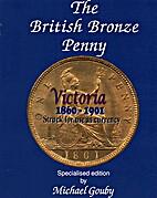The British Bronze Penny: Victoria 1860-…