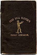 The base ball player's pocket companion :…