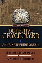 Detective Gryce, N.Y.P.D.: Volume: 6 Behind…