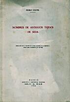Nombres de antiguos tejidos de seda by Pedro…