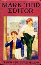 Mark Tidd, Editor by Clarence Budington…