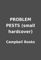 PROBLEM PESTS (small hardcover) by Campbell…