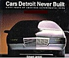Cars Detroit Never Built: 50 Years of…