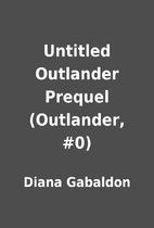 Untitled Outlander Prequel (Outlander, #0)…