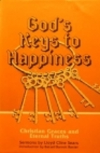 God's Keys to Happiness by Lloyd Cline Sears
