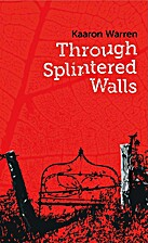 Through splintered walls by Kaaron Warren