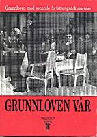 Grunnloven vår : 1814 til 1993. Grunnloven…