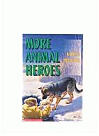 More Animal Heroes by Karleen Bradford