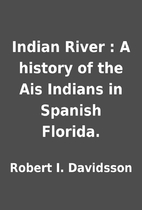 Indian River : A history of the Ais Indians…
