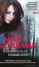 Vår egen lilla hemlighet by Ninni Schulman