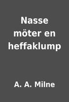 Nasse möter en heffaklump by A. A.…