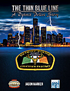 The Thin Blue Line: A Detroit Police Story…